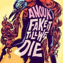 ANOUK  - VINYL FAKE IT TILL WE.. -CLRD- [VINYL]