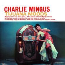 MINGUS CHARLES  - 9 TIJUANA MOODS