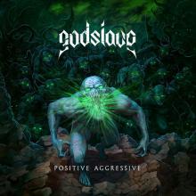 GODSLAVE  - CD POSITIVE AGGRESSIVE