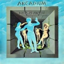 ARCADIUM  - CD+DVD BREATHE AWHILE