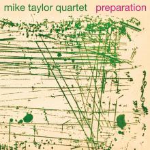 MIKE TAYLOR QUARTET  - VINYL PREPARATION (1..