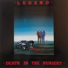 LEGEND  - CD DEATH IN THE NURSERY