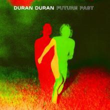 DURAN DURAN  - VINYL FUTURE PAST (I..