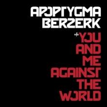 APOPTYGMA BERZERK  - CD YOU AND ME AGAINST THE..