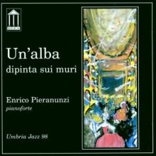 PIERANUNZI ENRICO  - CD UN'ALBA DIPINTA SUI MURI