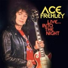 ACE FREHLEY  - CDD LIVE… INTO THE NIGHT