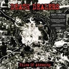 DEATH DEALERS  - CD FILES OF ATROCITY