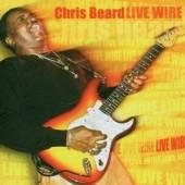 BEARD CHRIS  - CD LIVE WIRE!