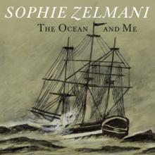 ZELMANI SOPHIE  - VINYL OCEAN AND ME -..