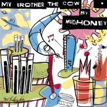 MUDHONEY  - 2xVINYL MY BROTHER T..