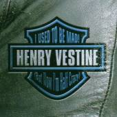 VESTINE HARRY  - CD I USED TO BE MAD BUT NOW