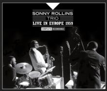 ROLLINS SONNY  - 3xCD LIVE IN EUROPE ..