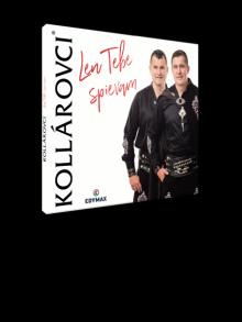 KOLLAROVCI  - CD LEN TEBE SPIEVAM