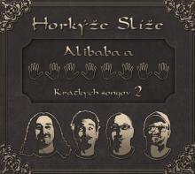 HORKYZE SLIZE  - CD ALIBABA A 40 KRATKYCH SONGOV 2