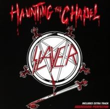 SLAYER  - CD HAUNTING THE CHAPEL