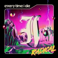EVERY TIME I DIE  - CD RADICAL [DIGI]