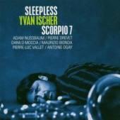 ISCHER YVAN SCORPIO 7  - CD SLEEPLESS