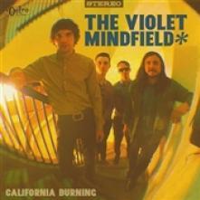 VIOLET MINDFIELD  - VINYL CALIFORNIA BURNING [VINYL]