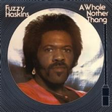 HASKINS FUZZY  - VINYL WHOLE NOTHER THANG [VINYL]