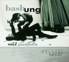 BASHUNG ALAIN  - 2xCD OSEZ JOSEPHINE [DELUXE]