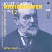 JOSEF RHEINBERGER (1839-1901)  - CD SĂĄMTLICHE ORGELWERKE VOL.12