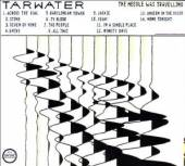 TARWATER  - CD NEEDLE WAS TRAVELING