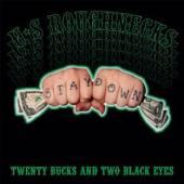 U.S. ROUGHNECKS  - CD TWENTY BUCKS AND TWO BLACK EYES