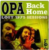 OPA  - CD BACK HOME: LOST 1975 SESSIONS