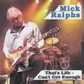 MICK RALPHS  - CD THAT'S LIFE… CAN'T GET ENOUGH