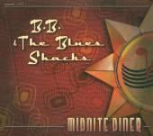 B.B. & THE BLUES SHACKS  - CD MIDNITE DINER
