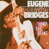 EUGENE HIDEAWAY BRIDGES  - CD JUMP THE JOINT