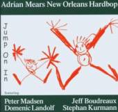 MEARS ADRIAN NEW ORLEANS HARDB..  - CD JUMP ON IN
