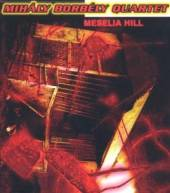 MIHALY BORBELY QUARTET  - CD MESELIA HILL