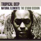 TROPICAL DEEP  - CD NATURAL ELEMENTS-STUD