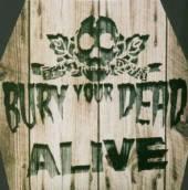 BURY YOUR DEAD  - CD ALIVE