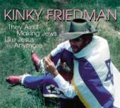 FRIEDMAN KINKY  - CD THEY AIN'T MAKING..