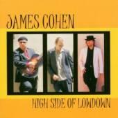 COHEN JAMES  - CD HIGH SIDE OF LOWDOWN