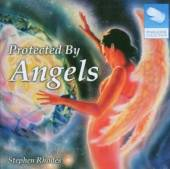RHODES STEPHEN  - CD PROTECTED BY ANGELS
