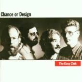 EASY CLUB  - CD CHANCE OR DESIGN