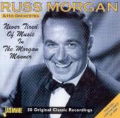 MORGAN RUSS & HIS ORCHES  - 2xCD NEVER TIRED OF MUSIC IN T