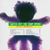 GRUMMICH PETER  - CD SWITCH OFF THE SOAP OPERA