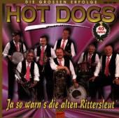 HOT DOGS  - CD JA SO WARN'S DIE ALTEN RI