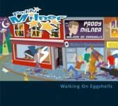 MILNER PADDY  - CD WALKING ON EGGSHELLS