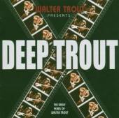TROUT WALTER  - CD DEEP TROUT