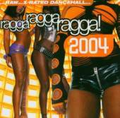 VARIOUS  - CD RAGGA RAGGA RAGGA 2004