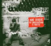DUQUE ABE  - CD SO UNDERGROUND IT HURTS