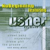 NUBEGINNING FEATURING USHER  - CD RAYMOND IV