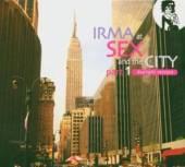 VARIOUS  - 2xCD IRMA AT SEX & THE CITY 1