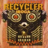 RECYCLER  - CD IBOGA