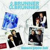 BRUNNER & BRUNNER  - CD UNSERE GROSSE ZEIT
